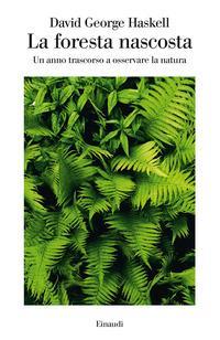 Copertina del libro La foresta nascosta. Un anno trascorso a osservare la natura