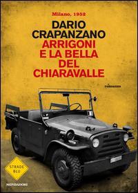 Copertina del libro Arrigoni e la bella del Chiaravalle. Milano, 1952