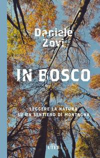 Copertina del libro In bosco. Leggere la natura su un sentiero di montagna